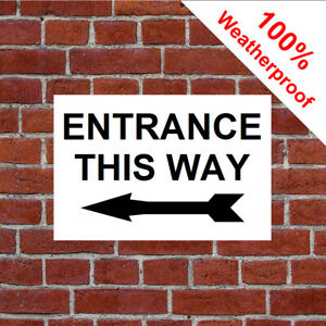 Entrance this way sign with a left facing arrow 5122BKW Durable and weatherproof