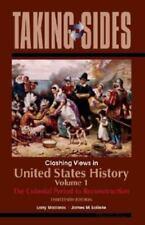 Taking Sides Ser. Clashing Views in United States History, Volume 1: Taking...