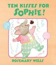 TEN KISSES FOR SOPHIE! BY ROSEMARY WELLS HARDCOVER + FREE SHIPPING!