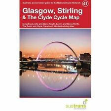 Glasgow, Stirling & the Clyde Cycle Map 41: Including Lochs and Glens South, Lochs and Glens North, the Forth and Clyde Canal and 3 Individual Day Rides by Sustrans (Paperback, 2015)