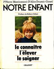 LIVRE NOTRE ENFANT PR PIERRE MOZZICONACCI ; DR ALICE DOUMIC-GIRARD GRASSET 1982