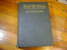 Rowing by R. C. Lehmann 1897 Vintage First Edition 320 pages Hardcover