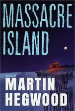 ": Massacre Island ""Signed"" Martin Hegwood 2001, Hardcover 1st ed"