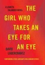 The Girl Who Takes an Eye for an Eye: A Lisbeth Salander novel, continuing Stieg