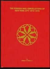 The Foreign Mail Cancellations of New York City 1870-1878 - William R. Weiss Jr.