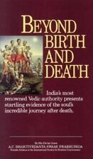 Beyond Birth and Death by A. C. Bhaktivedanta Prabhupada (1972, Paperback,...