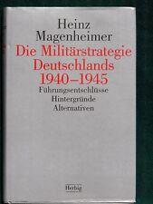 Die Militärstrategie Deutschlands 1940-1945 -- German WW II Military Strategy