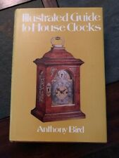 """""""Illustrated Guide to House Clocks"""", by Anthony Bird, GUC"""