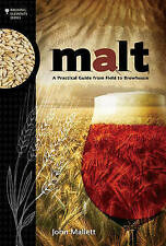 NEW Malt: A Practical Guide from Field to Brewhouse (Brewing Elements)