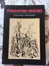 SIGNED MICHAEL BENTINCK FORGOTTEN HEROES SIX TRUE STORIES FIRST ED - 1995