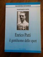 Novara Quaderni Novaresi Enrico Patti il gentiluomo dello sport Gianfranco Capra