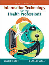 USED (GD) Information Technology for the Health Professions (3rd Edition) by Lil