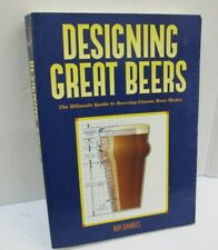 Designing Great Beers: The Ultimate Guide to Brewing by Daniels, Ray Paperback