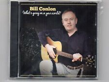 BILL CONLON- WHAT'S GOING ON IN YOUR WORLD? - CD