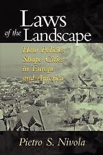 Laws of the Landscape: How Policies Shape Cities in Europe and America (James A