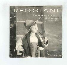 CD SINGLE PROMO (NEUF) SERGE REGGIANI QUAND JE SERAI VIEUX J'S'RAI CHANTEUR