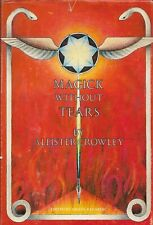 ALEISTER CROWLEY - MAGICK WITHOUT TEARS - 1973 Llewellyn Hardcover First Edition