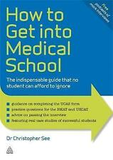 How to Get Into Medical School: The Indispensible Guide That No Student Can...