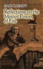 Reflections on the Motive Power of Fire: And Other Papers on the Second Law of T