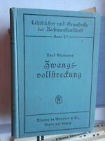 Karl Blomeyer: Zwangsvollstreckung ein Lehrbuch Walter de Gruyter Berlin 1933