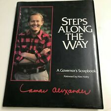 """HARDCOVER """"STEPS ALONG THE WAY"""" SIGNED LAMAR ALEXANDER AND ALEX HALEY"""