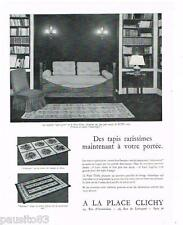 PUBLICITE ADVERTISING 105  1954  A LA PLACE DE CLICHY   tapis carpette
