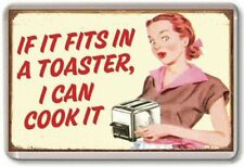 IF IT FITS IN A TOASTER I CAN COOK IT Retro Fridge Magnet