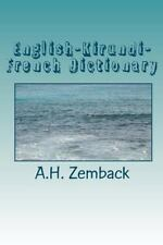 English-Kirundi-French Dictionary : Kirundi-English-French by A. H. Zemback...