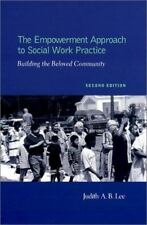 Empowerment Approach to Social Work Practice: Building the Beloved Community:...