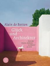 Glück und Architektur von Alain de Botton (2010, Taschenbuch), UNGELESEN
