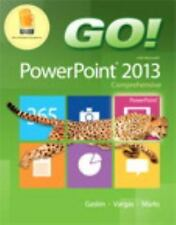 GO! with Microsoft PowerPoint 2013 Comprehensive, Gaskin, Shelley, Vargas, Alici