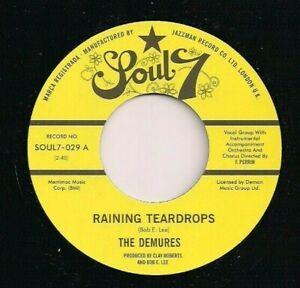 "NORTHERN SOUL 7"" 45 - THE DEMURES - RAINING TEARDROPS - SOUL 7 REISSUE NEW MINT"