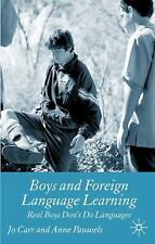 Boys and Foreign Language Learning: Real Boys Don't Do Languages (Paperback or S