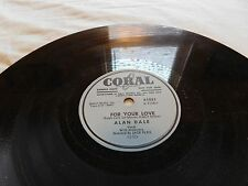 Alan Dale -Promo Bopper 78 RPM Coral - For Your Love / In Old Sorrento