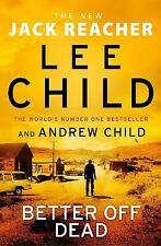Better Off Dead: (Jack Reacher 26) by Andrew Child, Lee Child (Paperback, 2021)
