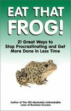 Eat That Frog! : 21 Great Ways to Stop Procrastinating and Get More Done in...