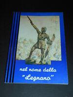 WWII Brichetto - Nel nome della Legnano - Brigata meccanizzata  - 1^ ed. 1979