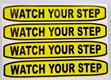 """WATCH YOUR STEP Vinyl Decal/Sticker for Van, Truck, Stairs, 6"""", Set of 4"""