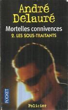 ANDRE DELAURE MORTELLES CONNIVENCES 2. LES SOUS-TRAITANTS
