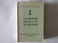 LA SANTE GRACE AUX PLANTES 1973 GUSTAVE MATHIEU ILLUSTRE NATURE SANTE