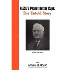 Reese's Peanut Butter Cups: The Untold Story: Inventor, H.B. Reese (Paperback or