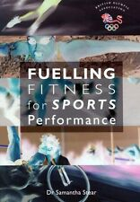 Fuelling Fitness for Sports Performance: Sports Nutrition Guide,Samantha Stear