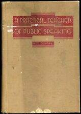 A PRACTICAL TEACHER OF PUBLIC SPEAKING BY HERALD M. DOXSEE 1933 HB COND: GOOD