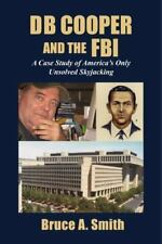 DB Cooper and the FBI: A Case Study of America's Only Unsolved Skyjacking (Paper