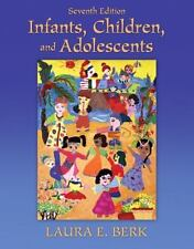 Infants, Children, and Adolescents by Laura E. Berk (2010, Hardcover, New...
