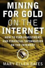 Mining for Gold on The Internet: How to Find Investment and Financial-ExLibrary