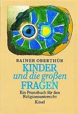 Kinder und die großen Fragen. Ein Praxisbuch für ...   Buch   Zustand akzeptabel