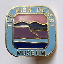The High Desert Museum Pin Badge Rare Vintage Souvenir (K11)