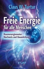 Freie Energie für alle Menschen|Claus W. Turtur|Gebundenes Buch|Deutsch