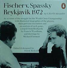 BOBBY FISCHER v BORIS SPASSKY 1972 REYKJAVIK CHAMPIONSHIP,1972 BOOK (GAMES/BIOS+